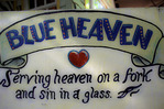 The motto and goal of Blue Heaven, Key West, Florida