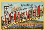 Gretings From Bakersfield, California